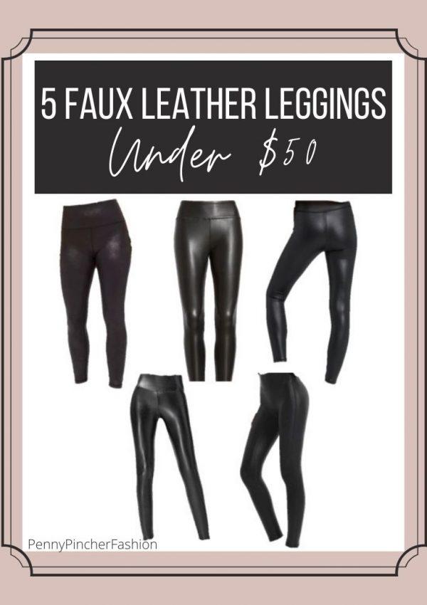 Faux Leather Leggings Under $50